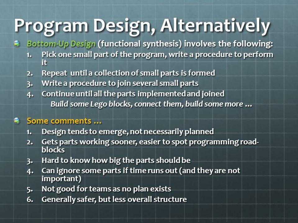 Program Design, Alternatively