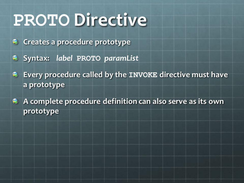 PROTO Directive Creates a procedure prototype