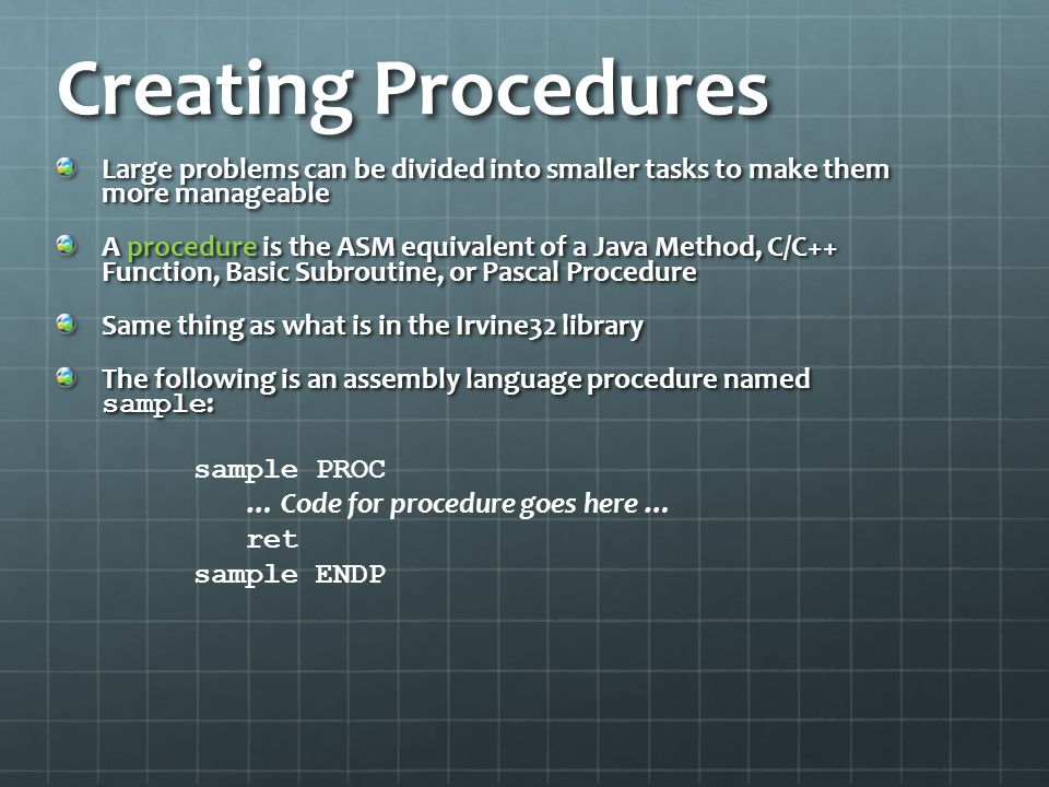 Creating Procedures Large problems can be divided into smaller tasks to make them more manageable.