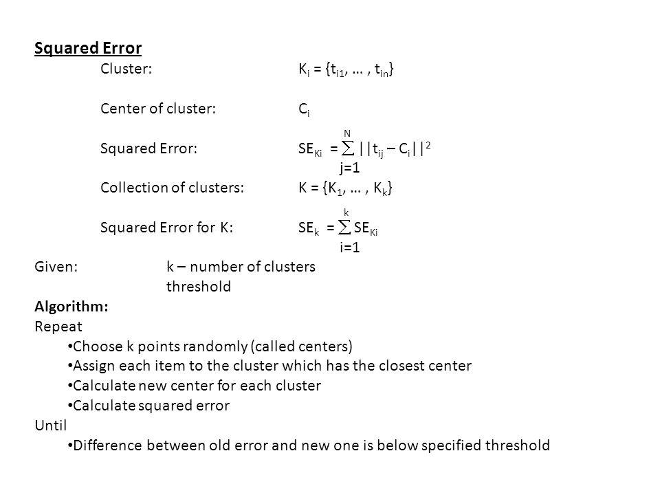 Squared Error Cluster: Ki = {ti1, … , tin} Center of cluster: Ci N