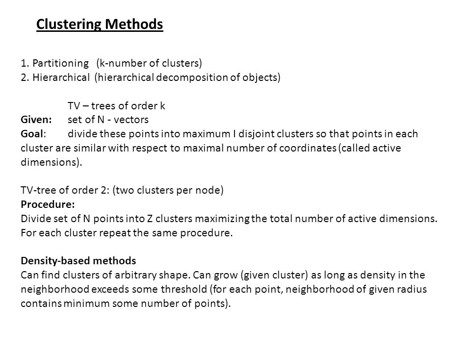 Clustering Methods 1. Partitioning (k-number of clusters)