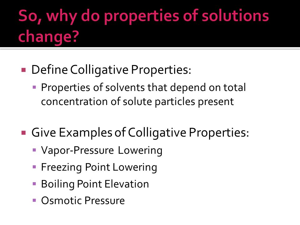 So, why do properties of solutions change