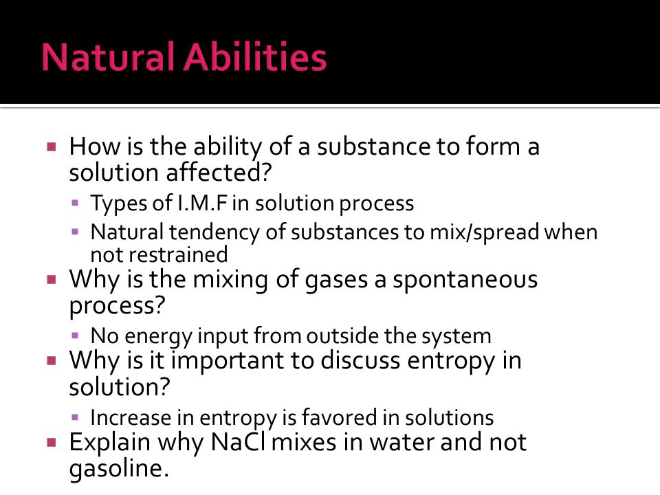 Natural Abilities How is the ability of a substance to form a solution affected Types of I.M.F in solution process.