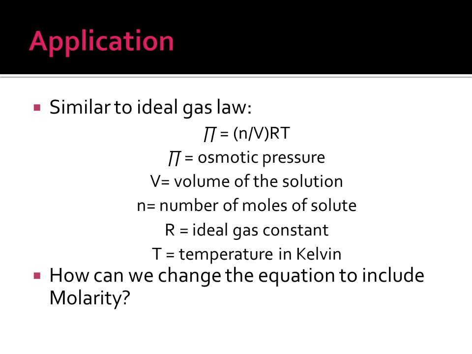 Application Similar to ideal gas law: