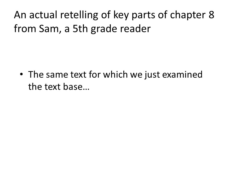 An actual retelling of key parts of chapter 8 from Sam, a 5th grade reader