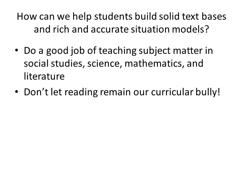 How can we help students build solid text bases and rich and accurate situation models