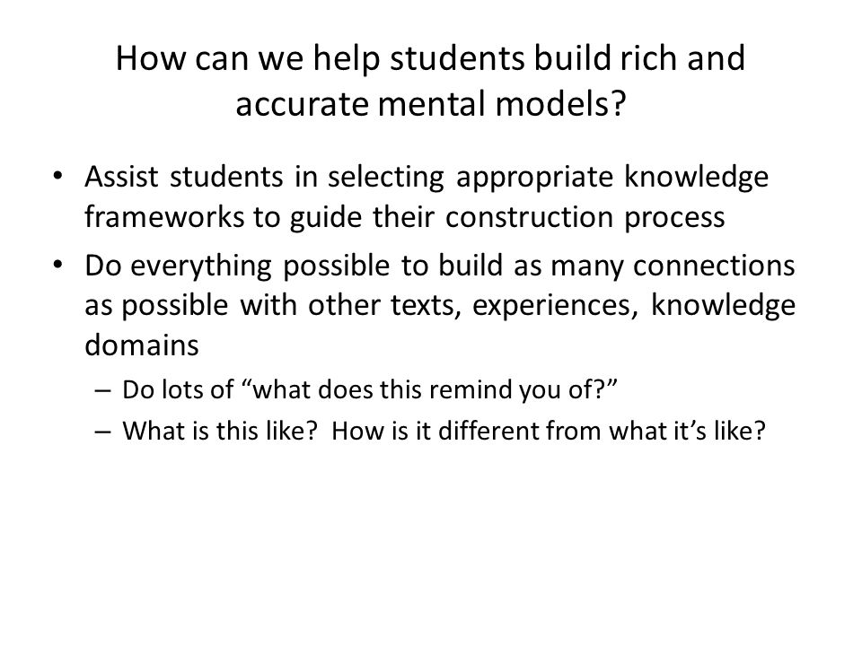 How can we help students build rich and accurate mental models