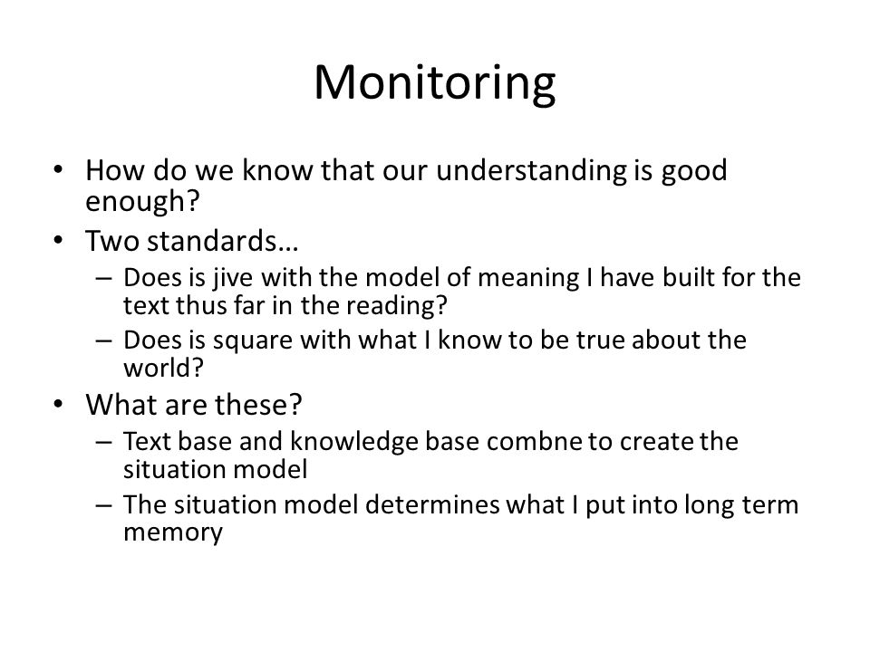 Monitoring How do we know that our understanding is good enough