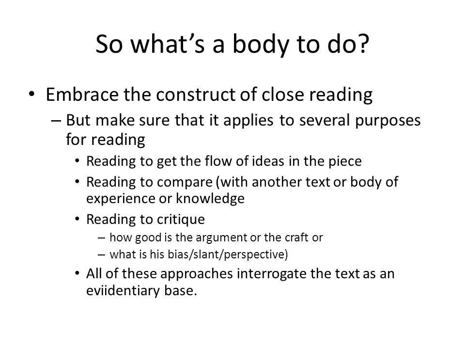 So what's a body to do Embrace the construct of close reading