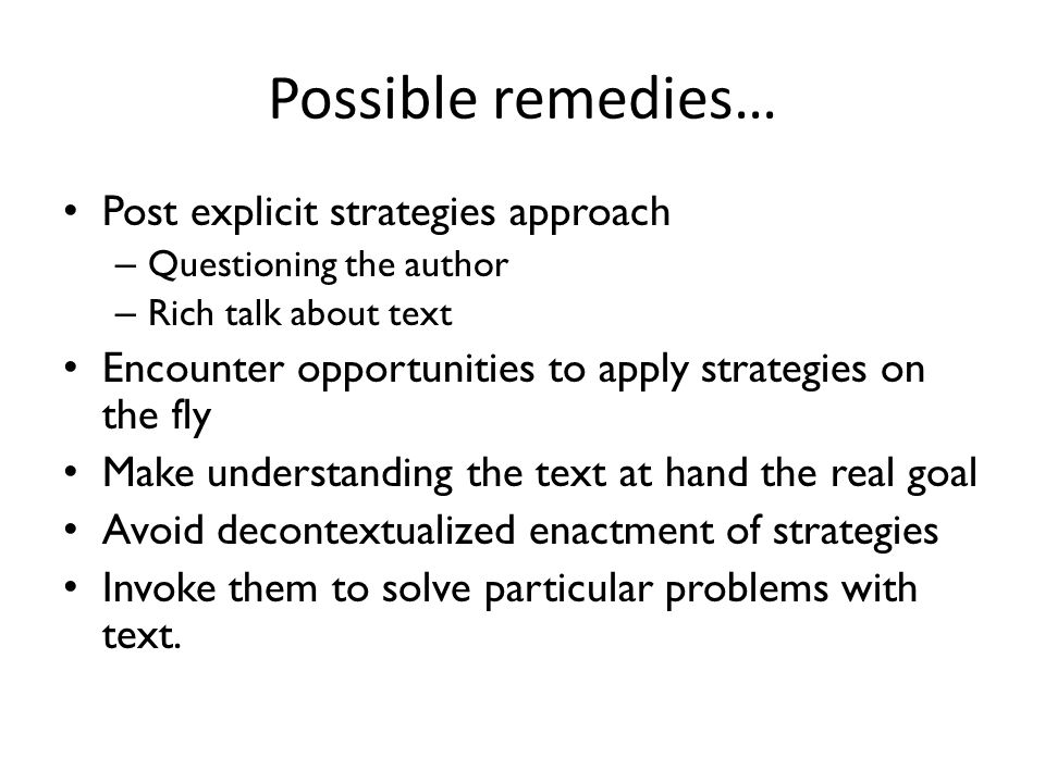 Possible remedies… Post explicit strategies approach