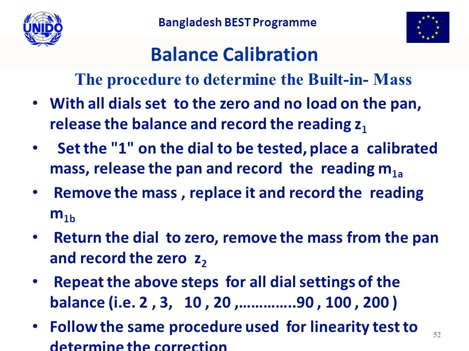 Balance Calibration The procedure to determine the Built-in- Mass