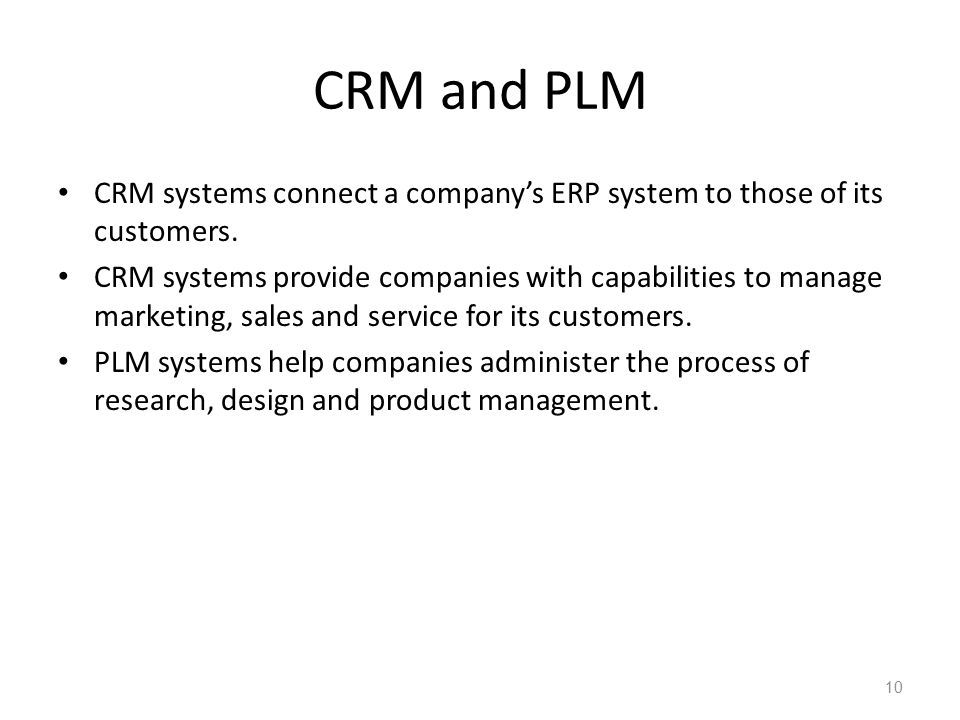 CRM and PLM CRM systems connect a company's ERP system to those of its customers.