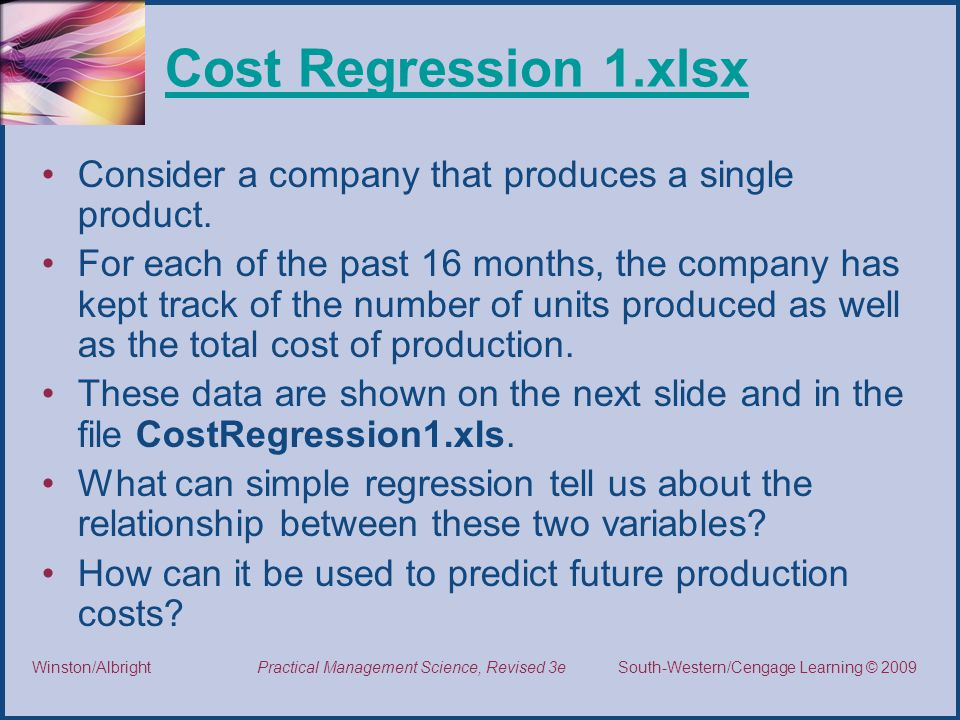 Cost Regression 1.xlsx Consider a company that produces a single product.