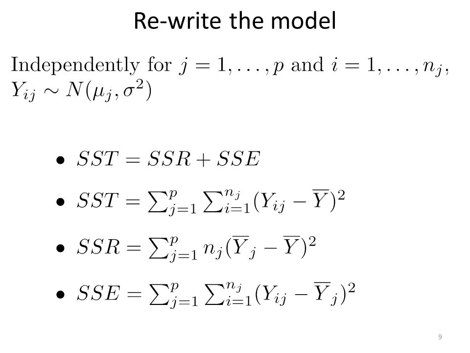 Re-write the model Independently for $j=1, \ldots, p$ and $i=1, \ldots, n_j$, $Y_{ij} \sim N(\mu_j, \sigma^2)$ % 32.
