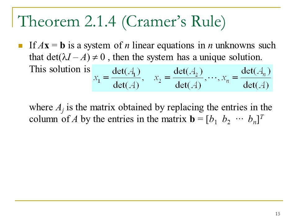 Theorem 2.1.4 (Cramer's Rule)