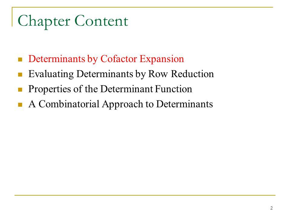 Chapter Content Determinants by Cofactor Expansion