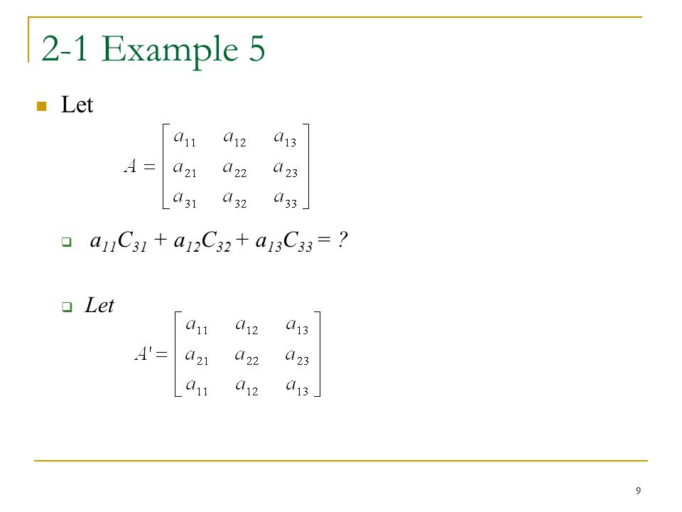 2-1 Example 5 Let a11C31 + a12C32 + a13C33 =