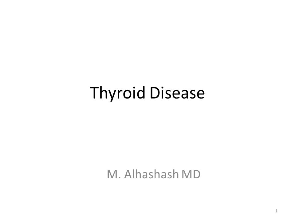 Thyroid Disease M. Alhashash MD
