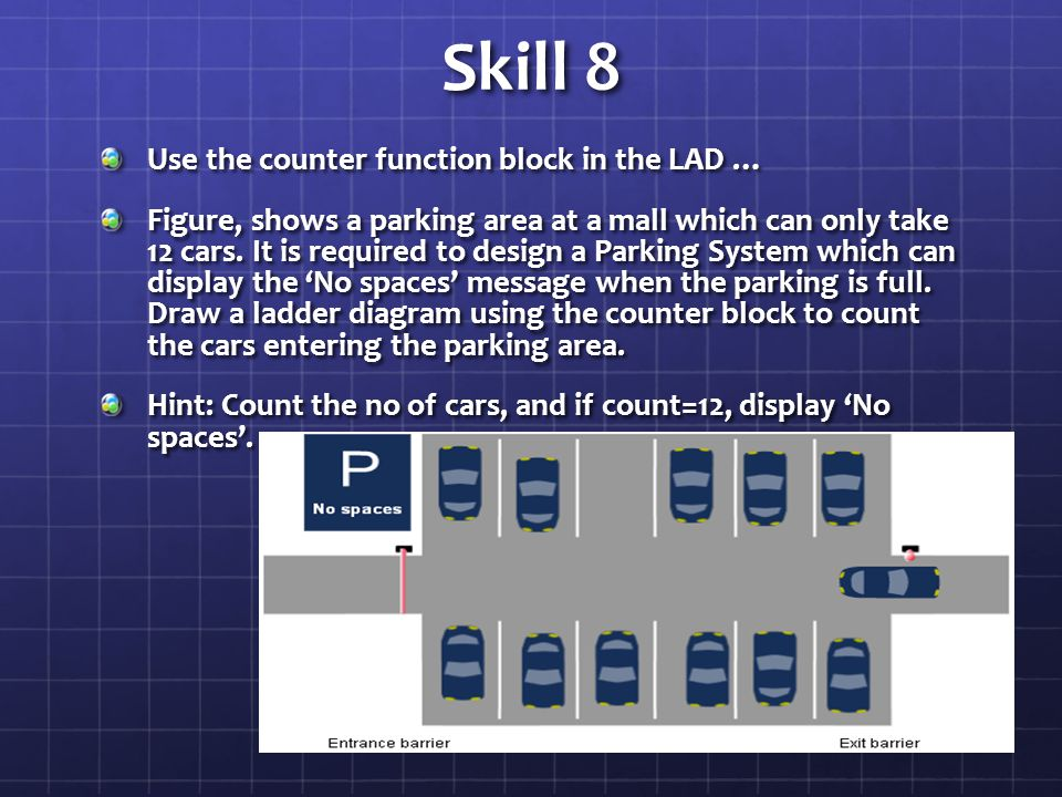 Skill 8 Use the counter function block in the LAD …