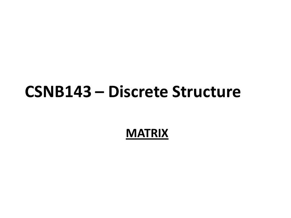 CSNB143 – Discrete Structure