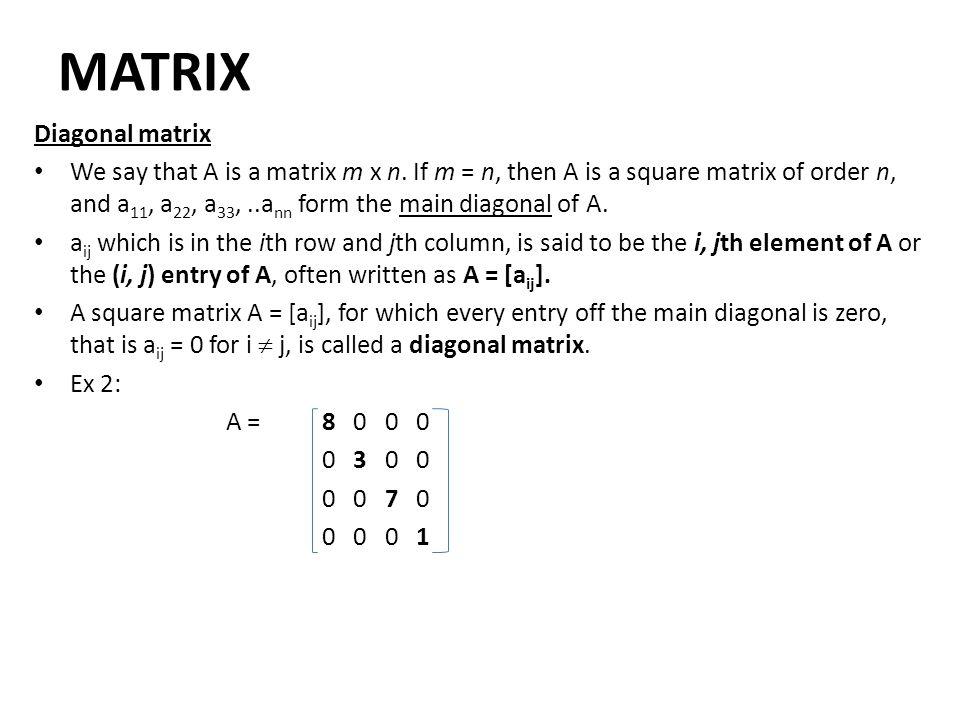 MATRIX Diagonal matrix