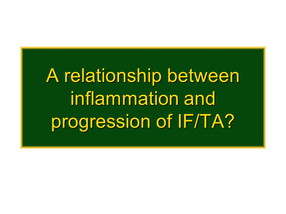 A relationship between inflammation and progression of IF/TA