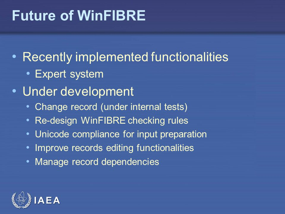 Future of WinFIBRE Recently implemented functionalities