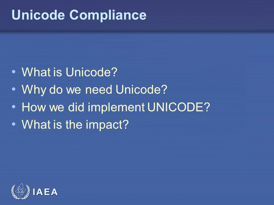 Unicode Compliance What is Unicode Why do we need Unicode