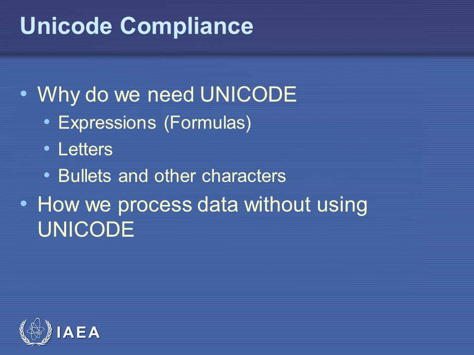 Unicode Compliance Why do we need UNICODE