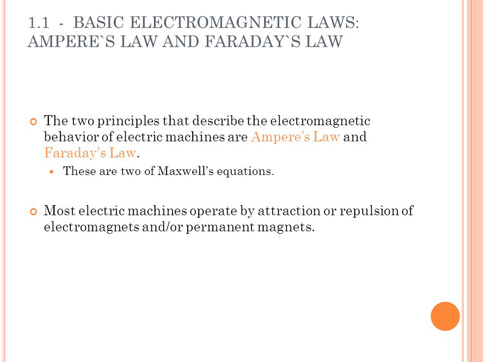 1.1 - BASIC ELECTROMAGNETIC LAWS: AMPERE`S LAW AND FARADAY`S LAW