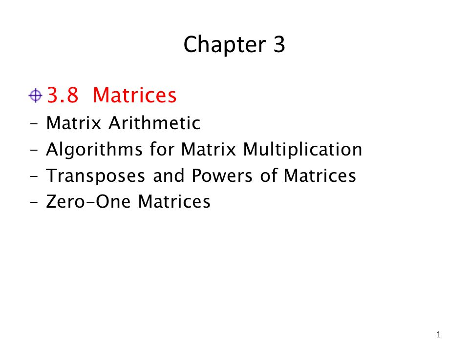 Chapter 3 3.8 Matrices Matrix Arithmetic