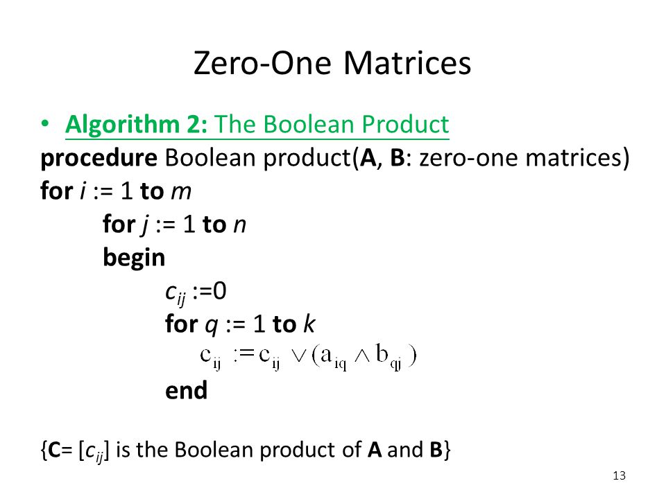 Zero-One Matrices Algorithm 2: The Boolean Product