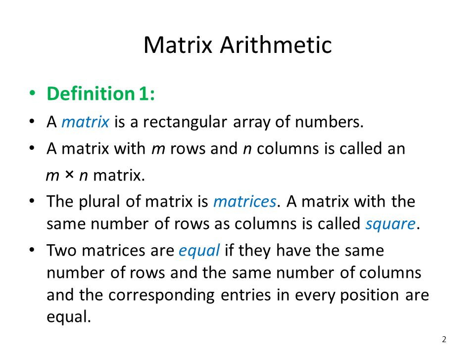 Matrix Arithmetic Definition 1: