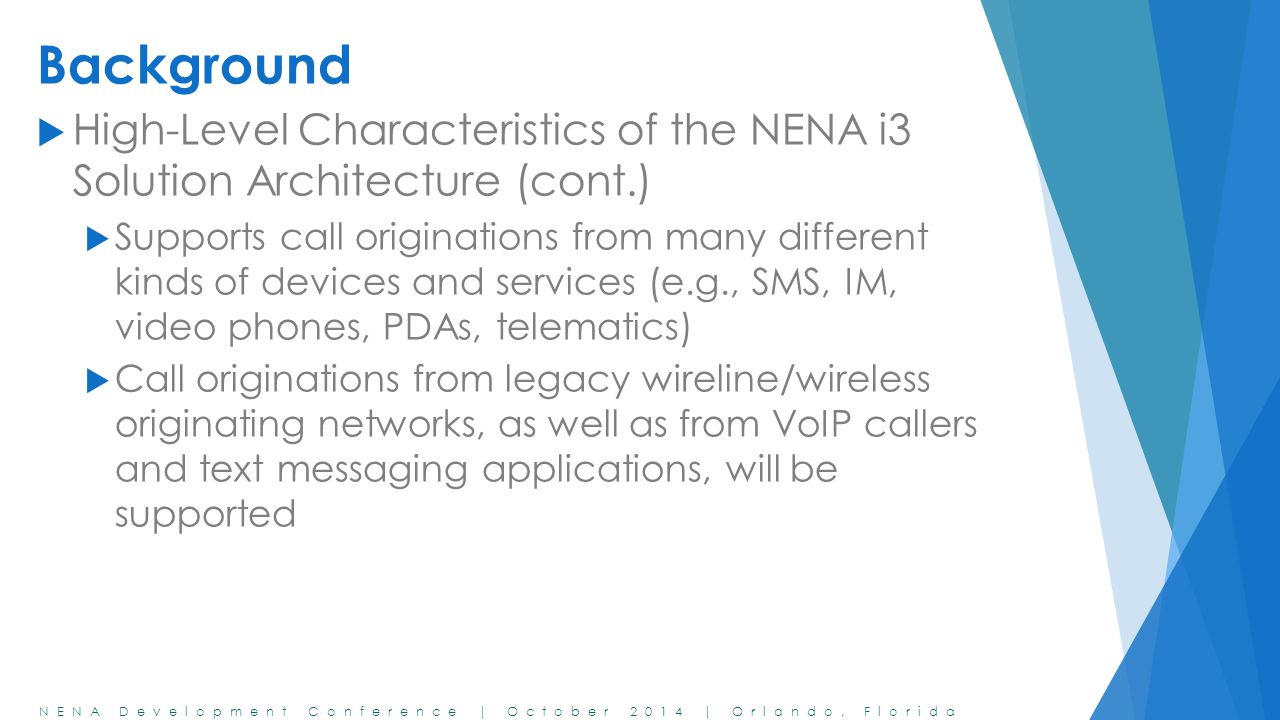 Background High-Level Characteristics of the NENA i3 Solution Architecture (cont.)