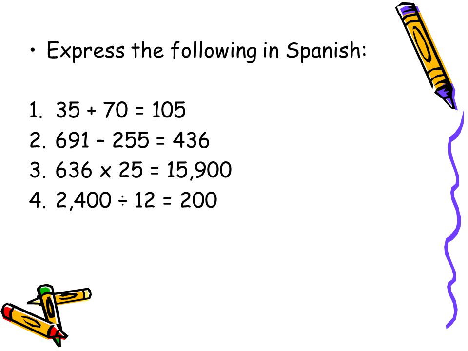 Express the following in Spanish: