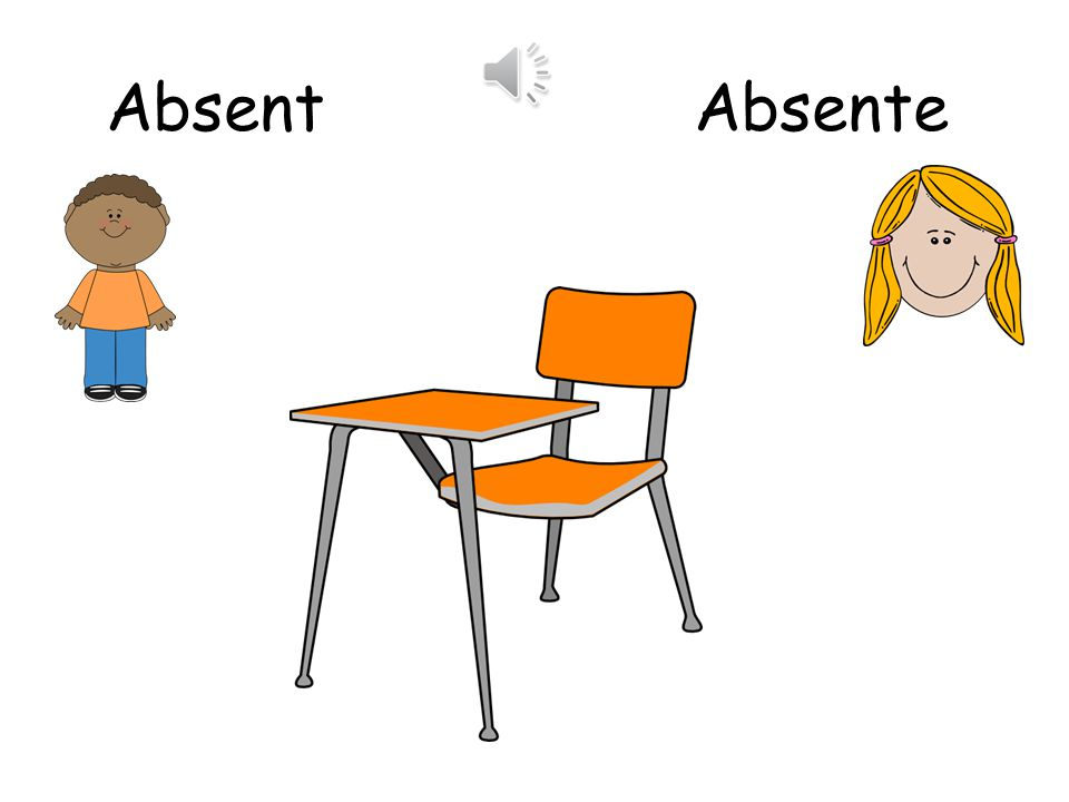 Absent Absente.