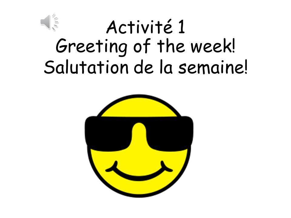 Salutation de la semaine!