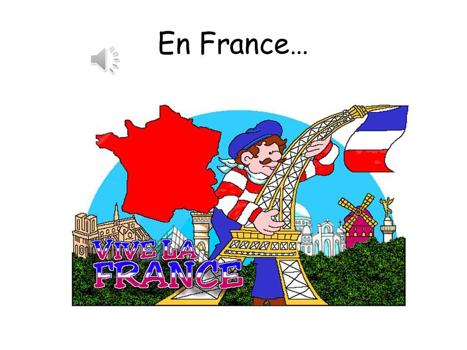 En France… In France….