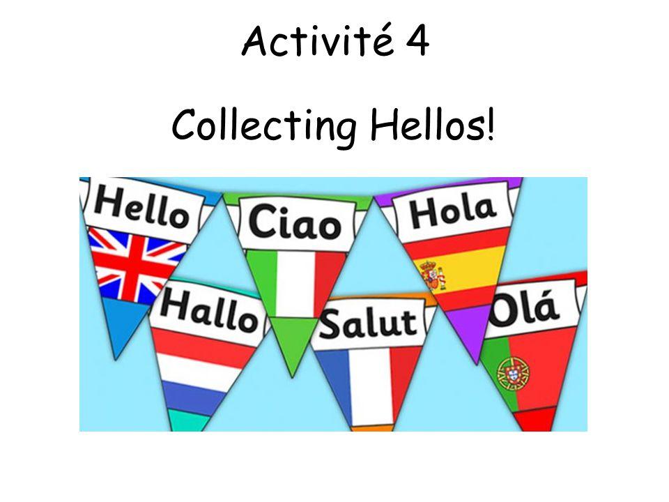 Activité 4 Collecting Hellos!