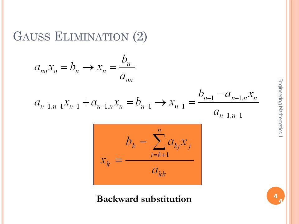 Gauss Elimination (2) Backward substitution 4