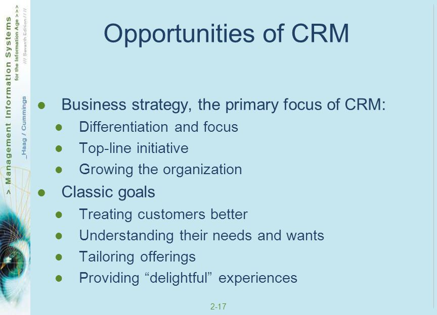 Opportunities of CRM Business strategy, the primary focus of CRM: