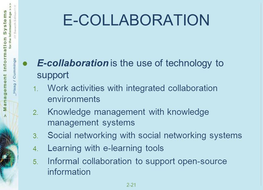 E-COLLABORATION E-collaboration is the use of technology to support