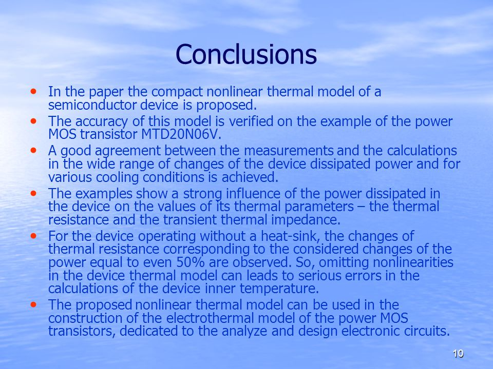 Conclusions In the paper the compact nonlinear thermal model of a semiconductor device is proposed.