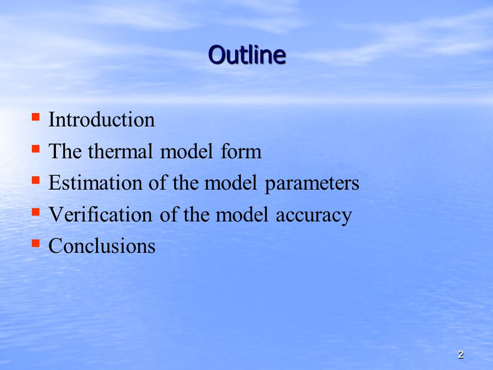 Outline Introduction The thermal model form