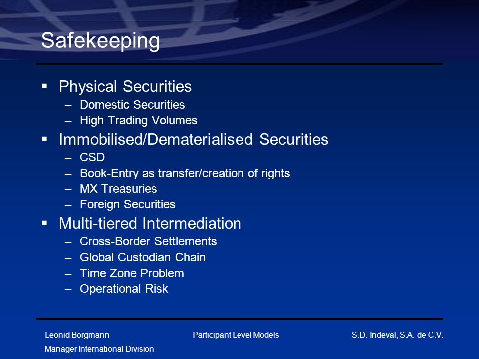 Safekeeping Physical Securities Immobilised/Dematerialised Securities