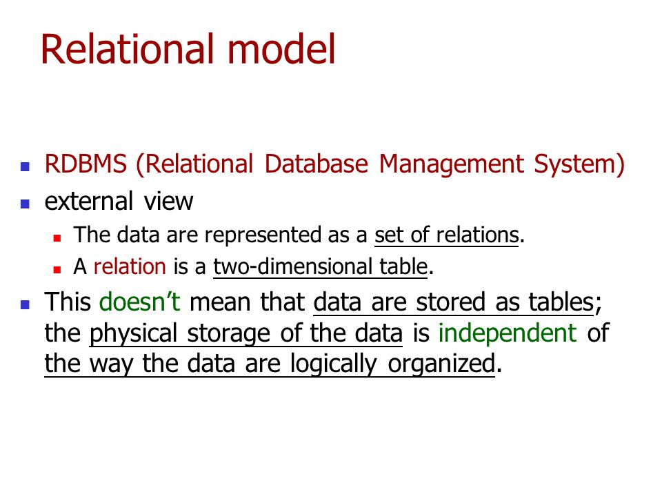 Relational model RDBMS (Relational Database Management System)