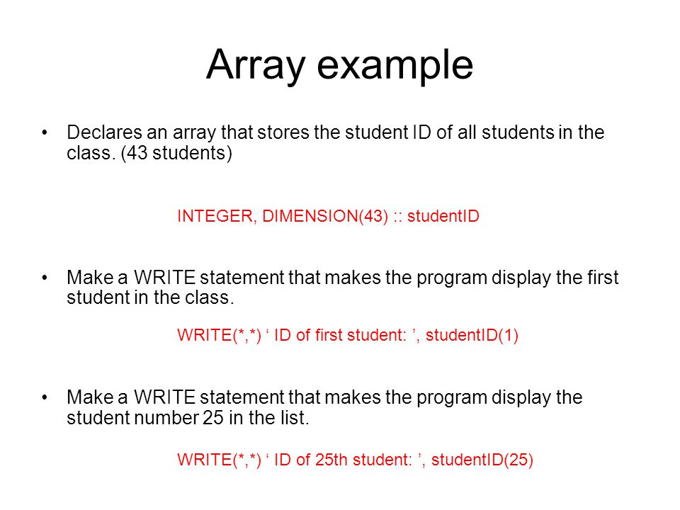Array example Declares an array that stores the student ID of all students in the class. (43 students)