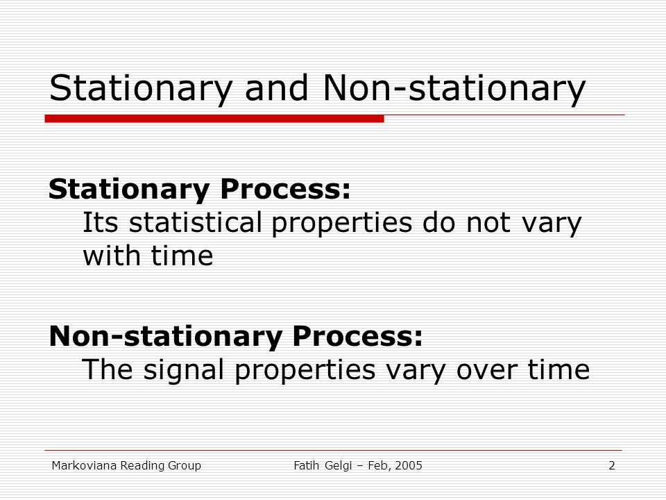 Stationary and Non-stationary