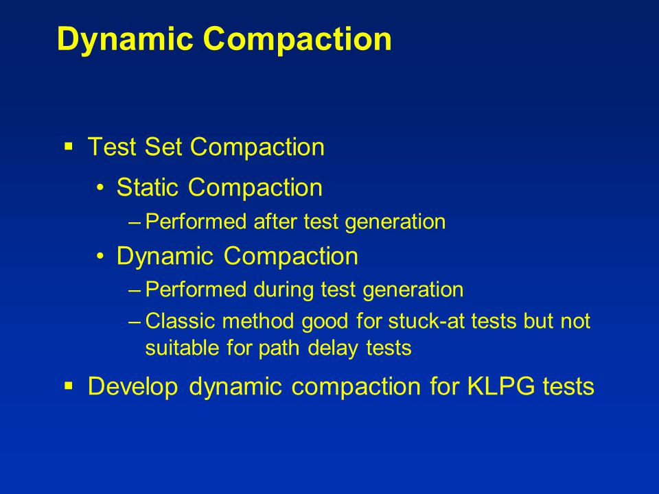 Dynamic Compaction Test Set Compaction Static Compaction