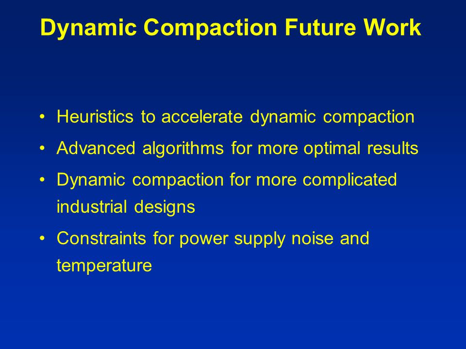 Dynamic Compaction Future Work
